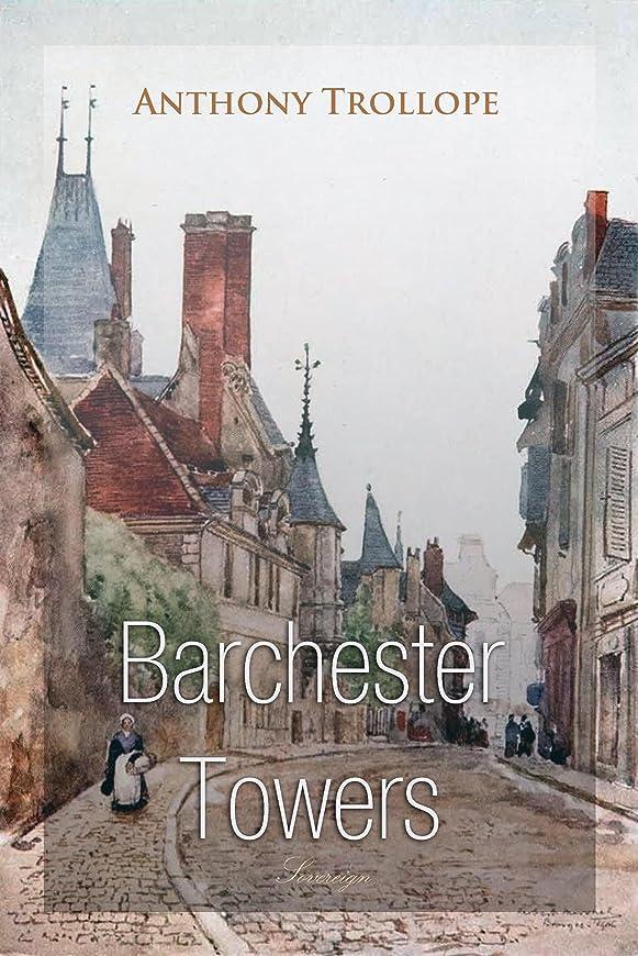 引き付ける争うディスパッチBarchester Towers (The Barchester Chronicles) (English Edition)