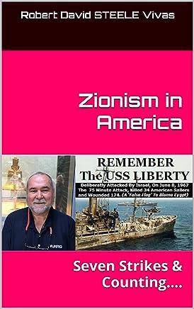 Zionism in America: Seven Strikes & Counting.... (Trump Revolution Book 21)