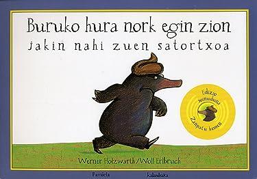 Buruko hura nork egin zion jakin nahi zuen satortxoa (Tamaina Handia) (Basque Edition)