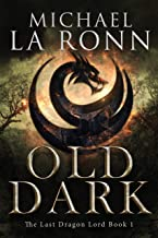 Old Dark (The Last Dragon Lord Book 1)