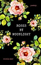 Roses by Moonlight