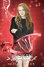Broken: A Reverse Harem Romance (Her Reverse Genus Book 2)