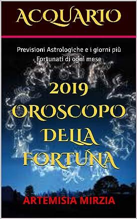 ACQUARIO 2019 Oroscopo della Fortuna: Previsioni Astrologiche e i giorni più Fortunati di ogni mese