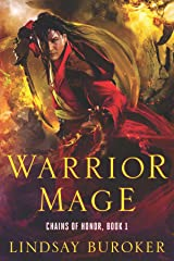 Warrior Mage: Chains of Honor, Book 1 Kindle Edition