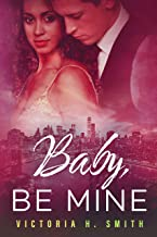 Baby Be Mine: New York City (Love in the City Book 3)