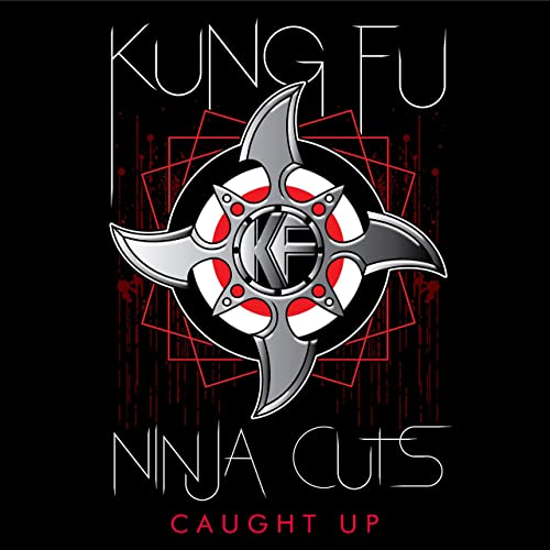 Ninja Cuts: Caught Up by Kung Fu on Amazon Music - Amazon.com