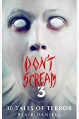 Don't Scream 3: 30 More Tales to Terrify Kindle Edition