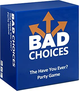 BAD CHOICES - The Have You Ever? Adult Party Game