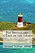 Pot Smugglers: 5 East of the Light
