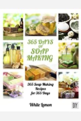 Soap Making: 365 Days of Soap Making Recipes Book Kindle Edition