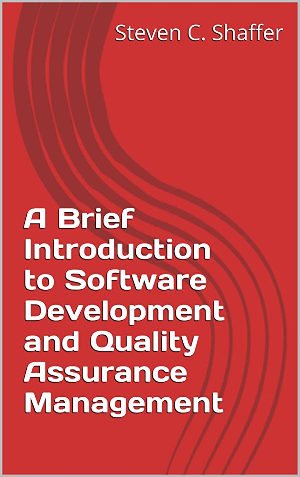 マークとげのある支店A Brief Introduction to Software Development and Quality Assurance Management (English Edition)