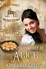Apple Pandowdy By Alice : Old Timey Holiday Kitchen Book 8 Kindle Edition