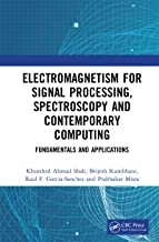 Electromagnetism for Signal Processing, Spectroscopy and Contemporary Computing: Fundamentals and Applications
