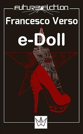 e-Doll Premio Urania Mondadori 2008: Il fabbricante di sorrisi (Future Fiction Vol. 2)