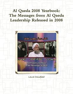 Al Qaeda 2008 Yearbook: The Messages From Al Qaeda Leadership Released In 2008