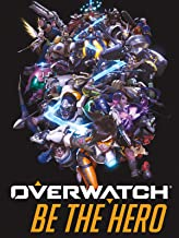 overwatch be the hero