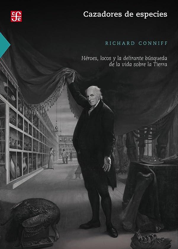 幻影不名誉な花瓶Cazadores de especies. Héroes, locos y la delirante búsqueda de la vida sobre la Tierra (Spanish Edition)