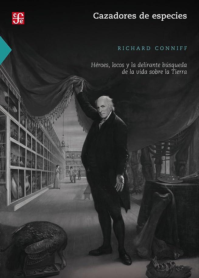 提供差マスタードCazadores de especies. Héroes, locos y la delirante búsqueda de la vida sobre la Tierra (Spanish Edition)