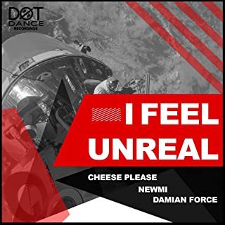 I Feel Unreal (Extended Version) (Extended Mix)