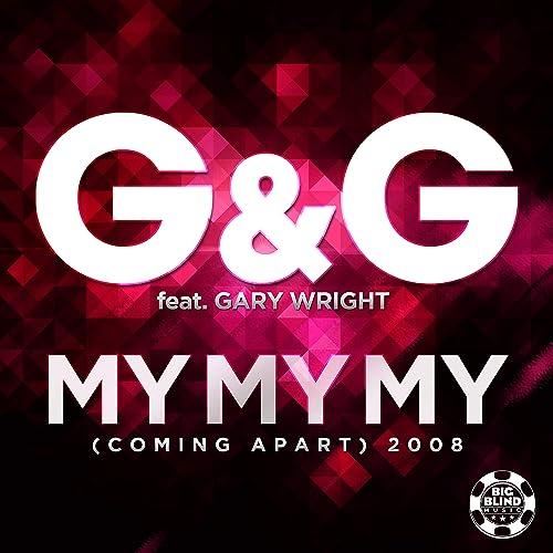 G&G feat. Gary Wright - My My My (Comin Apart)