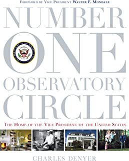 Number One Observatory Circle: The Home of the Vice President of the United States
