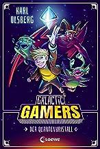 Galactic Gamers - Der Quantenkristall: Kinderbuch für Jungen und Mädchen ab 10 Jahre (German Edition)