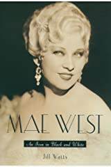 Mae West: An Icon in Black and White Kindle Edition
