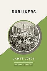 Dubliners (AmazonClassics Edition) (English Edition) eBook Kindle