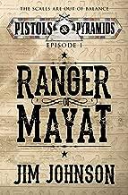 Ranger of Mayat (Pistols and Pyramids Book 1)