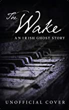 The Wake: an Irish ghost story for the long dark nights