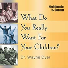 What Do You Really Want for Your Children?