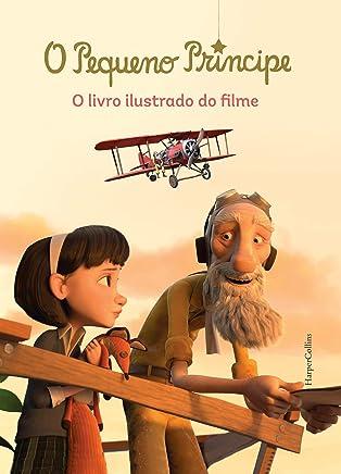 O pequeno príncipe : O livro ilustrado do filme