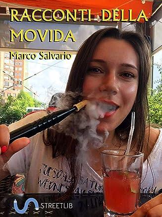 Racconti della Movida (I racconti di Marco Salvario Vol. 3)