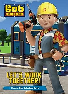 Bob the Builder Let's Work Together! (Color It!)