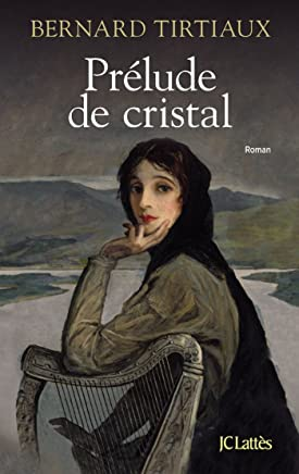 Prélude de cristal (Romans historiques) (French Edition)