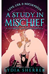Love, Lies, and Hocus Pocus: A Study In Mischief (A Lily Singer Adventures Novella) (A Lily Singer Cozy Fantasy Adventure) Kindle Edition