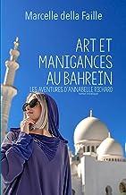 Art et Manigances au Bahrein: Les aventures d'Annabelle Richard (French Edition)