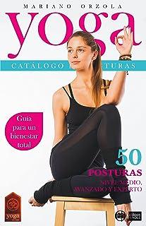 YOGA - CATÁLOGO DE POSTURAS 2: NIVEL MEDIO, AVANZADO Y