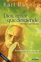 DIOS, AMOR QUE DESCIENDE. Escritos espirituales: Introducción y edición de José Antonio García, SJ (El Pozo de Siquén nº 235)