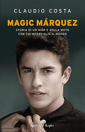 Magic Marquez: Storia di un niño e della moto con cui meravigliò il mondo