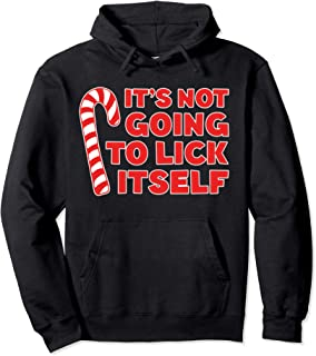 It's Not Going To Lick Itself Hoodie Christmas Shirt