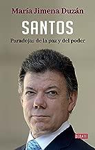 Santos: Paradojas de la paz y del poder (Spanish Edition)