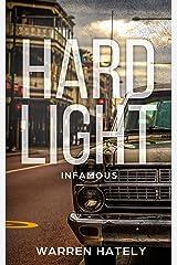 Hard Light: Infamous: Australian crime fiction noir Kindle Edition