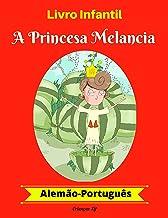 Livro Infantil: A Princesa Melancia (Alemão-Português) (Alemão-Português Livro Infantil Bilíngue 1) (German Edition)