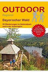 Bayerischer Wald 23 Wanderungen im Nationalpark und in der Arberregion (Outdoor Regional Wanderführer) Broschiert