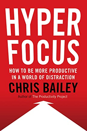 The Science Of Attention How To Capture >> Hyperfocus How To Be More Productive In A World Of Distraction