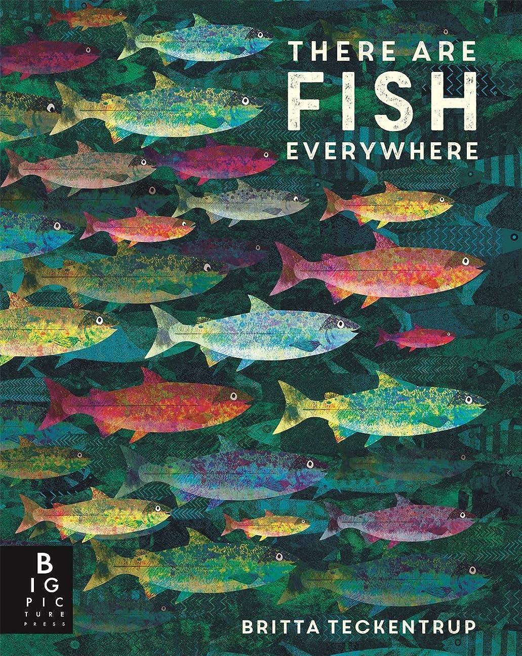 血色の良い廃棄ふさわしいThere are Fish Everywhere