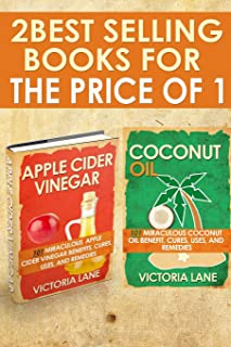 Coconut Oil and Apple Cider Vinegar: 2-in-1 Book Combo Pack - Discover the Amazing Health, Beauty, and Detox Secrets of Apple Cider Vinegar and ... - Detox - Weight Loss - Hair - Beauty)