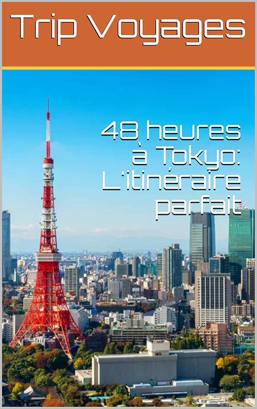 スチュワード必要とするジェームズダイソン48 heures à Tokyo: L'itinéraire parfait (French Edition)