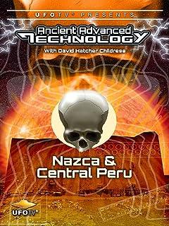 UFOTV Presents: Ancient Advanced Technology in Nazca & Central Peru